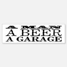 A Man, A Beer, A Garage Bumper Bumper Sticker