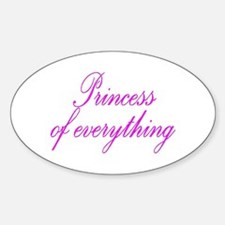 Princess of everything Oval Decal