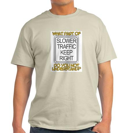 SLOWER TRAFFIC KEEP RIGHT! Ash Grey T-Shirt