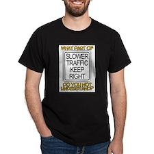 SLOWER TRAFFIC KEEP RIGHT! Black T-Shirt