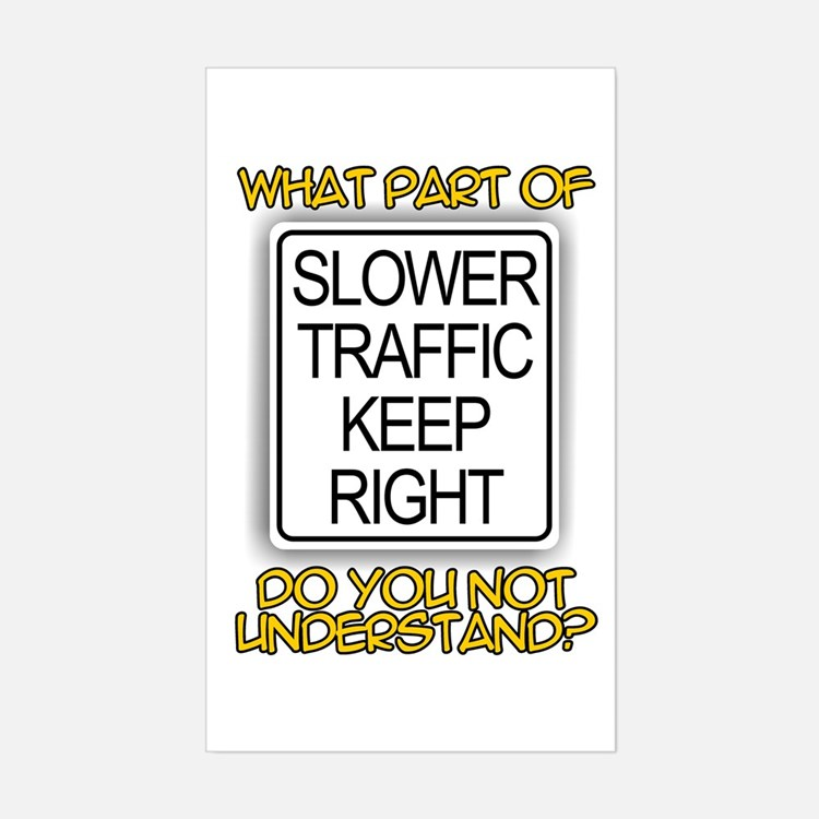 SLOWER TRAFFIC KEEP RIGHT! Rectangle Decal