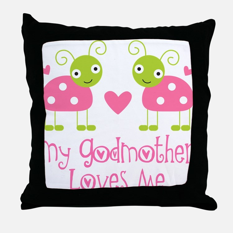 My Godmother Loves Me Throw Pillow