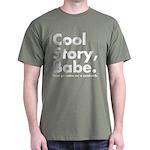 Cool Story Babe Dark T-Shirt