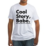 Cool Story Babe Fitted T-Shirt
