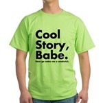 Cool Story Babe Green T-Shirt