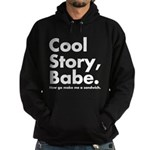 Cool Story Babe Hoodie (dark)