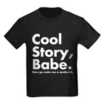 Cool Story Babe Kids Dark T-Shirt