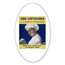 Army Cooks Use Leftovers Oval Decal