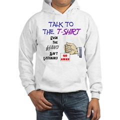 Talk to the Shirt Hoodie
