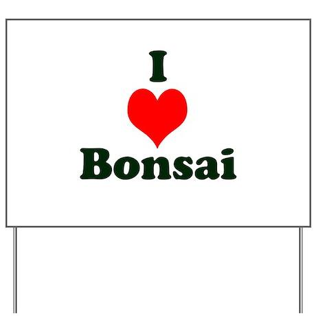 I Love Bonsai (with heart) Yard Sign
