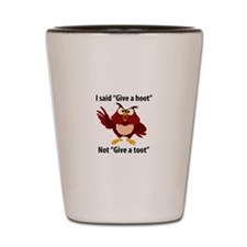 Give a Hoot, not a Toot! Shot Glass