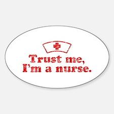 Trust Me I'm a Nurse Sticker (Oval)