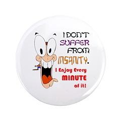 Insanity? I Enjoy Every Minut 3.5