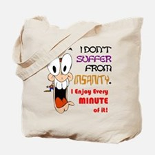 Insanity? I Enjoy Every Minut Tote Bag