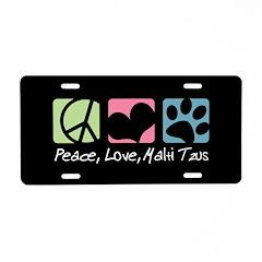 Peace, Love, Malti Tzus Aluminum License Plate