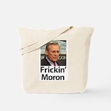 Donald Rumsfeld - Frickin' Mo Tote Bag
