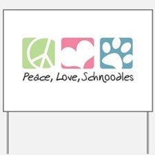 Peace, Love, Schnoodles Yard Sign