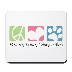 Peace, Love, Schnoodles Mousepad
