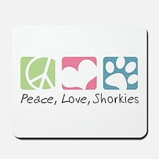 Peace, Love, Shorkies Mousepad