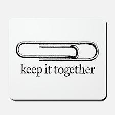 Keep it together Mousepad