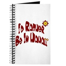 I'd Rather Be In Hawaii Journal