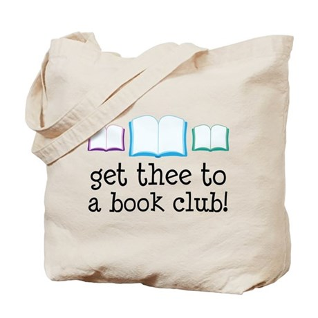 Get Thee To A Book Club Tote Bag