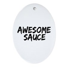 Awesome Sauce Ornament (Oval)