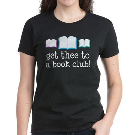 Get Thee To A Book Club Women's Dark T-Shirt