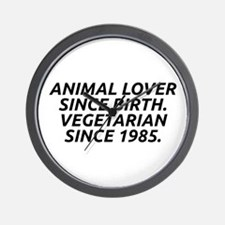Vegetarian since 1985 Wall Clock