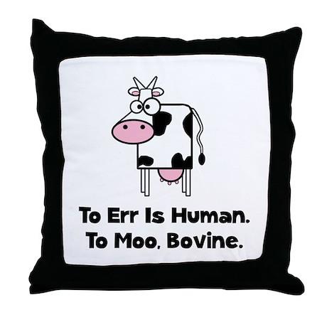 To Moo Bovine Throw Pillow
