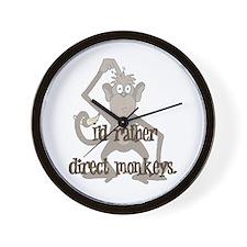 I'd Rather Direct Monkeys Wall Clock