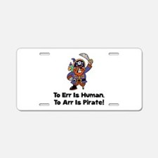 To Arr Is Pirate Cartoon Aluminum License Plate