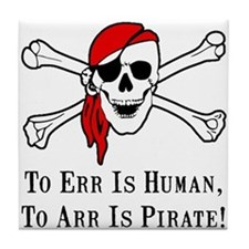 To Arr Is Pirate Skull Tile Coaster