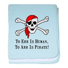 To Arr Is Pirate Skull baby blanket