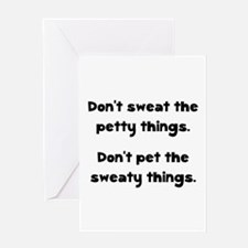 Don't Sweat Things Greeting Card