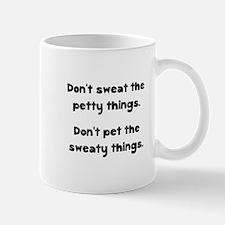Don't Sweat Things Mug