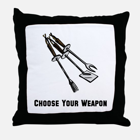 Choose Your Weapon Grill Throw Pillow