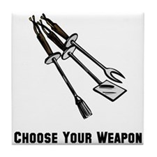 Choose Your Weapon Grill Tile Coaster