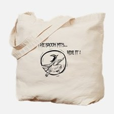 If the Broom Fits Ride it! Tote Bag