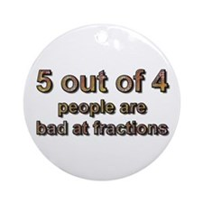 """""""Bad at Fractions"""" Ornament (Round)"""