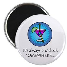"Always 5 O'Clock Somewhere 2.25"" Magnet"