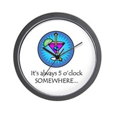 Always 5 O'Clock Somewhere Wall Clock