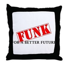 Funk For A Better Future Throw Pillow