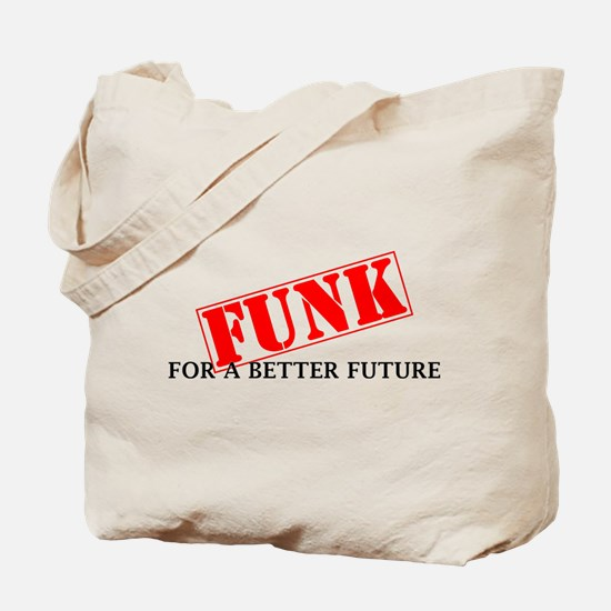 Funk For A Better Future Tote Bag