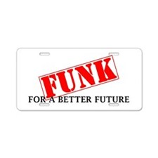 Funk For A Better Future Aluminum License Plate