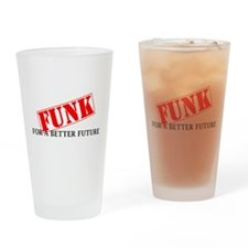 Funk For A Better Future Drinking Glass