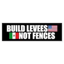BUILD LEVEES NOT FENCES Bumper Bumper Sticker