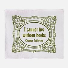 Cannot Live without Books Throw Blanket