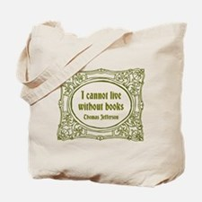 Cannot Live without Books Tote Bag