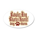 Cavalier King Charles Spaniel Mom 38.5 x 24.5 Oval